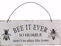 Wall Sign-Bee It Ever So Humble-Wood (12 x 5.5)
