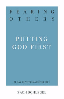 Fearing Others (31-Day Devotions For Life)