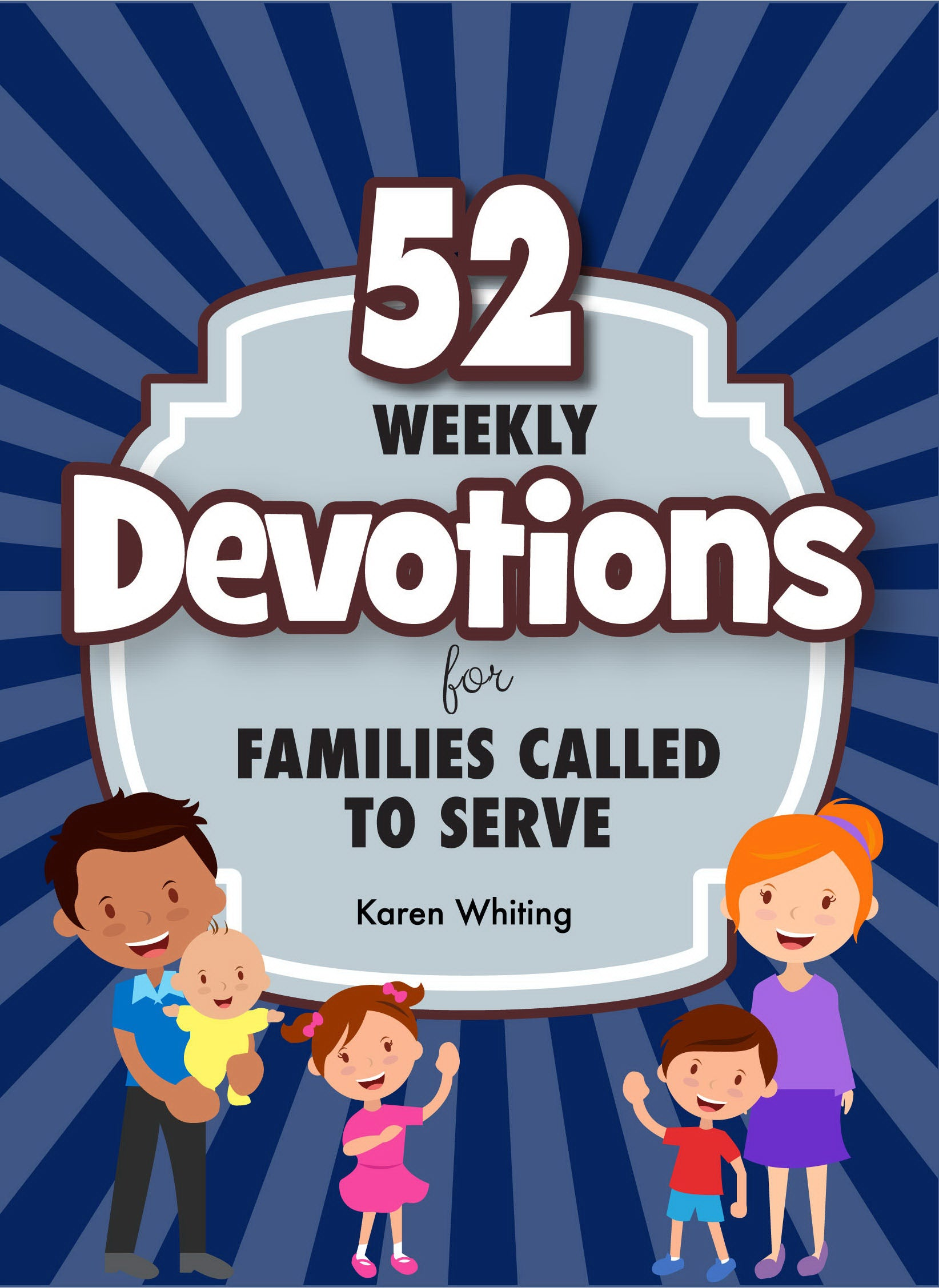 52 Weekly Devotions For Families Called To Serve