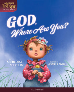 God  Where Are You? (Adventures With The King)