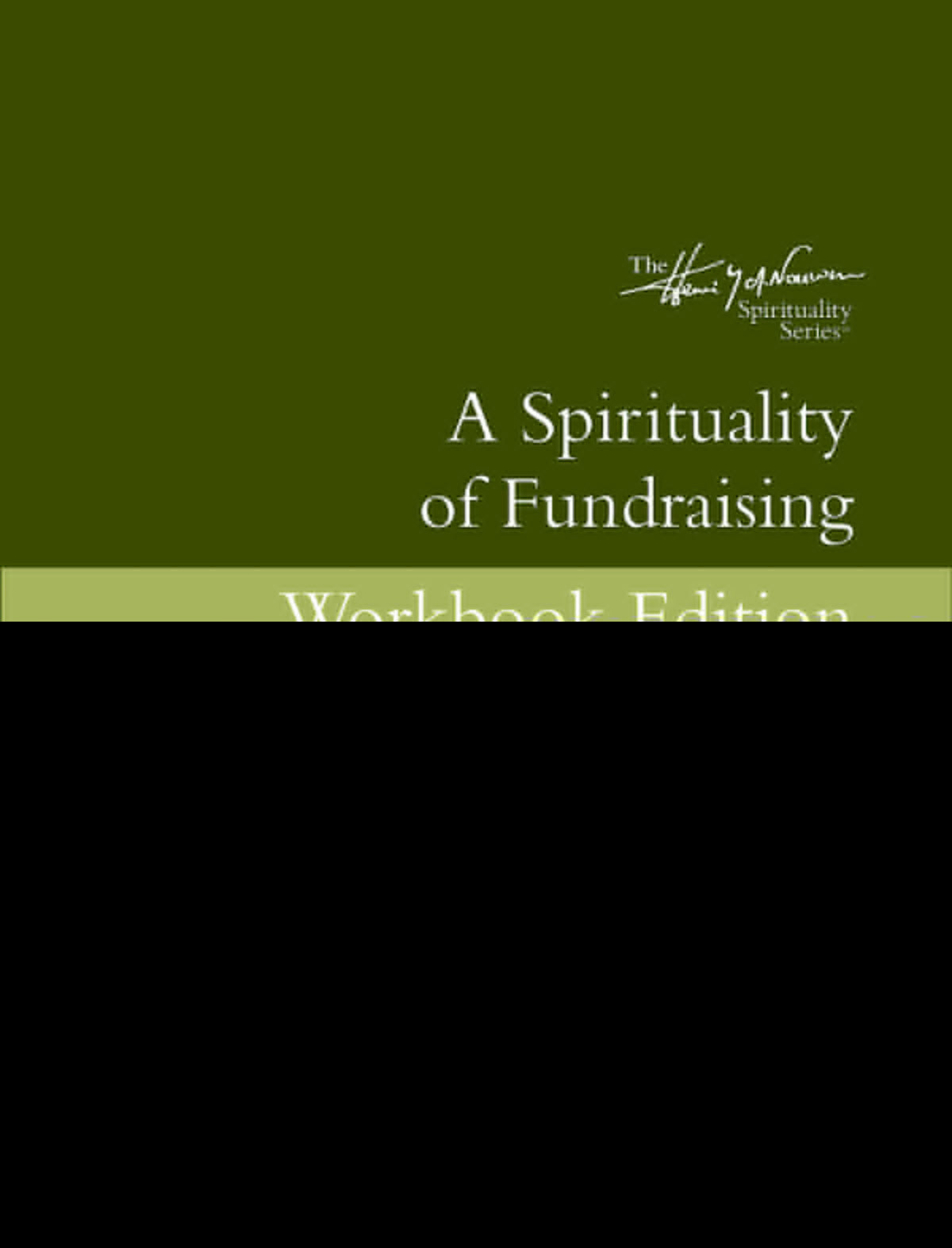 A Spirituality Of Fundraising (Workbook Edition)