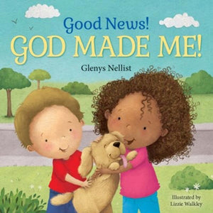 Good News! God Made Me! (Our Daily Bread For Kids)