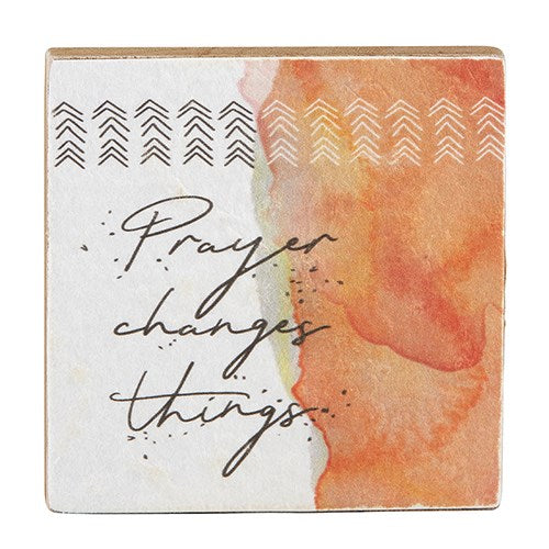 "Plaque-Tabletop-Prayer Changes Things (4"" x 4"")"