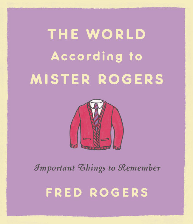 The World According To Mister Rogers (Updated)