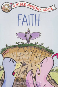 Faith: A Bible Memory Book (Our Daily Bread For Kids)