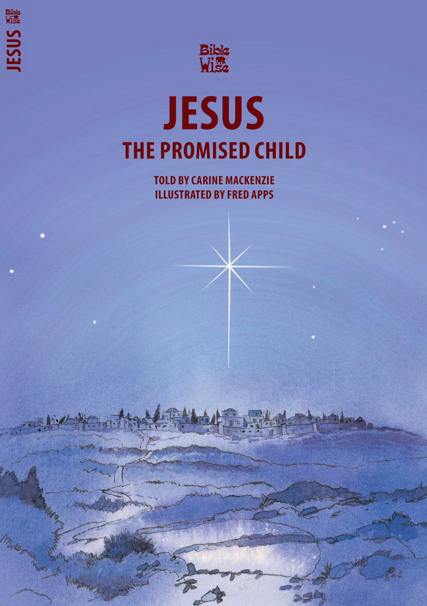 Jesus: The Promised Child (Bible Wise)