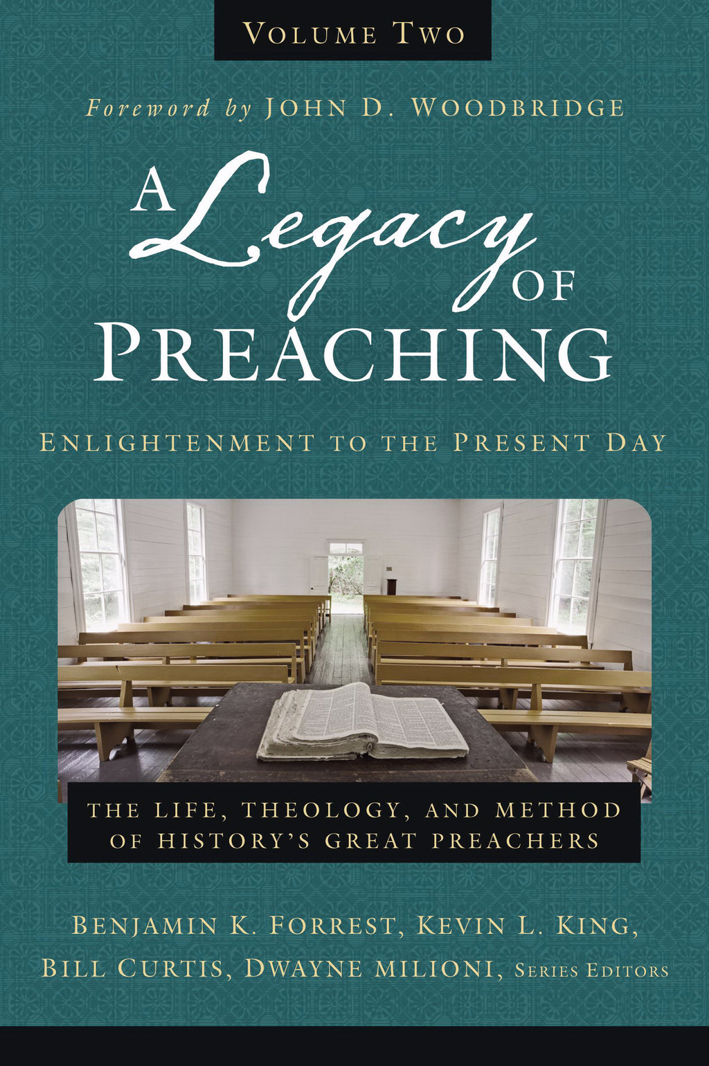 A Legacy Of Preaching: Enlightenment To The Present Day (Volume Two)