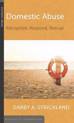 Domestic Abuse: Recognize  Respond  Rescue (Resources For Changing Lives)