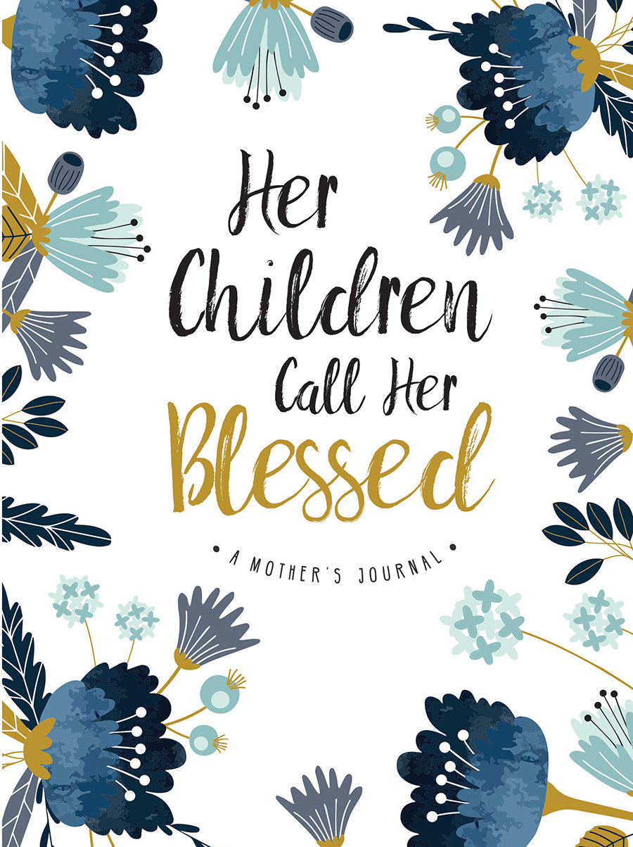 Her Children Call Her Blessed: A Mother's Journal