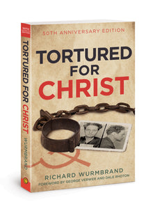 Tortured For Christ (50th Anniversary Edition)