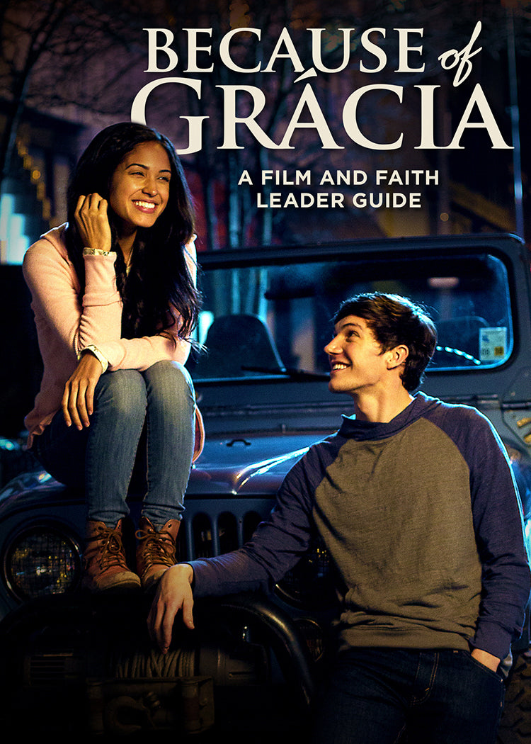 Because Of Gracia: A Film And Faith Leader's Guide