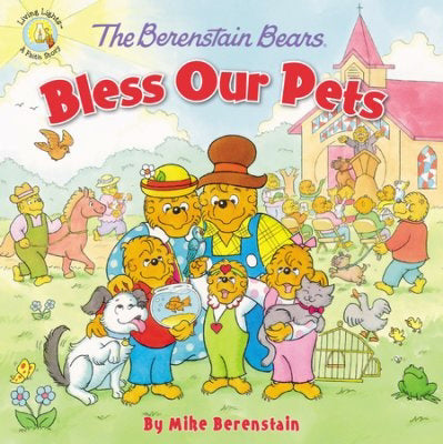 The Berenstain Bears Bless Our Pets (Living Lights)