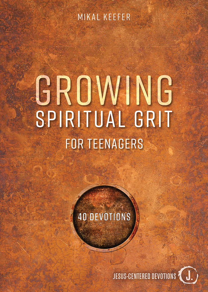 Growing Spiritual Grit For Teenagers: 52 Devotions