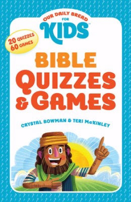 Our Daily Bread For Kids: Bible Quizzes And Games