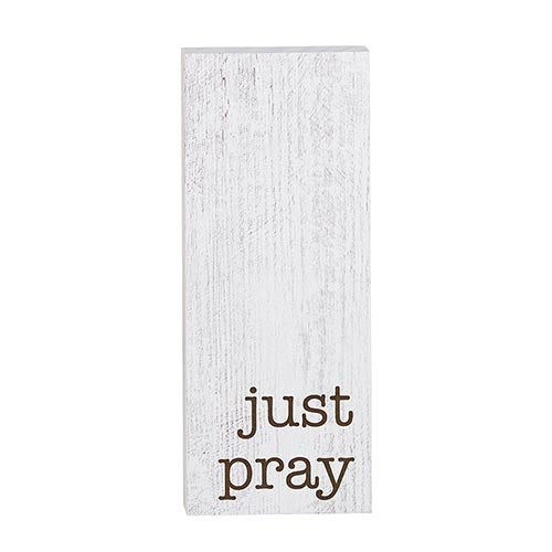 "Vertical Standing Block-Just Pray (2"" x 5"")"