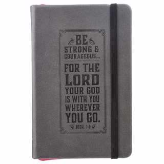 Notebook-FauxLeather-Be Strong And Courageous-Grey w-Elastic Band Closure