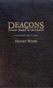 Deacons: Servant Models In The Church (Revised)