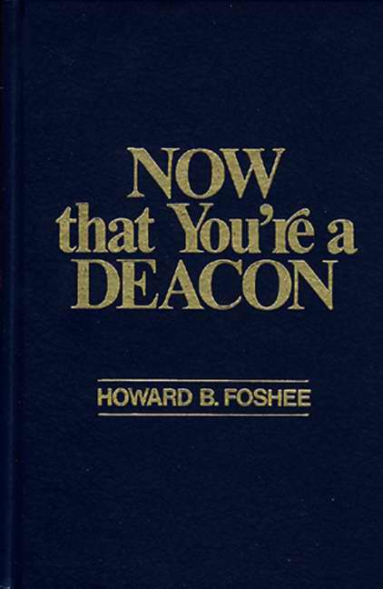 Now That You're A Deacon