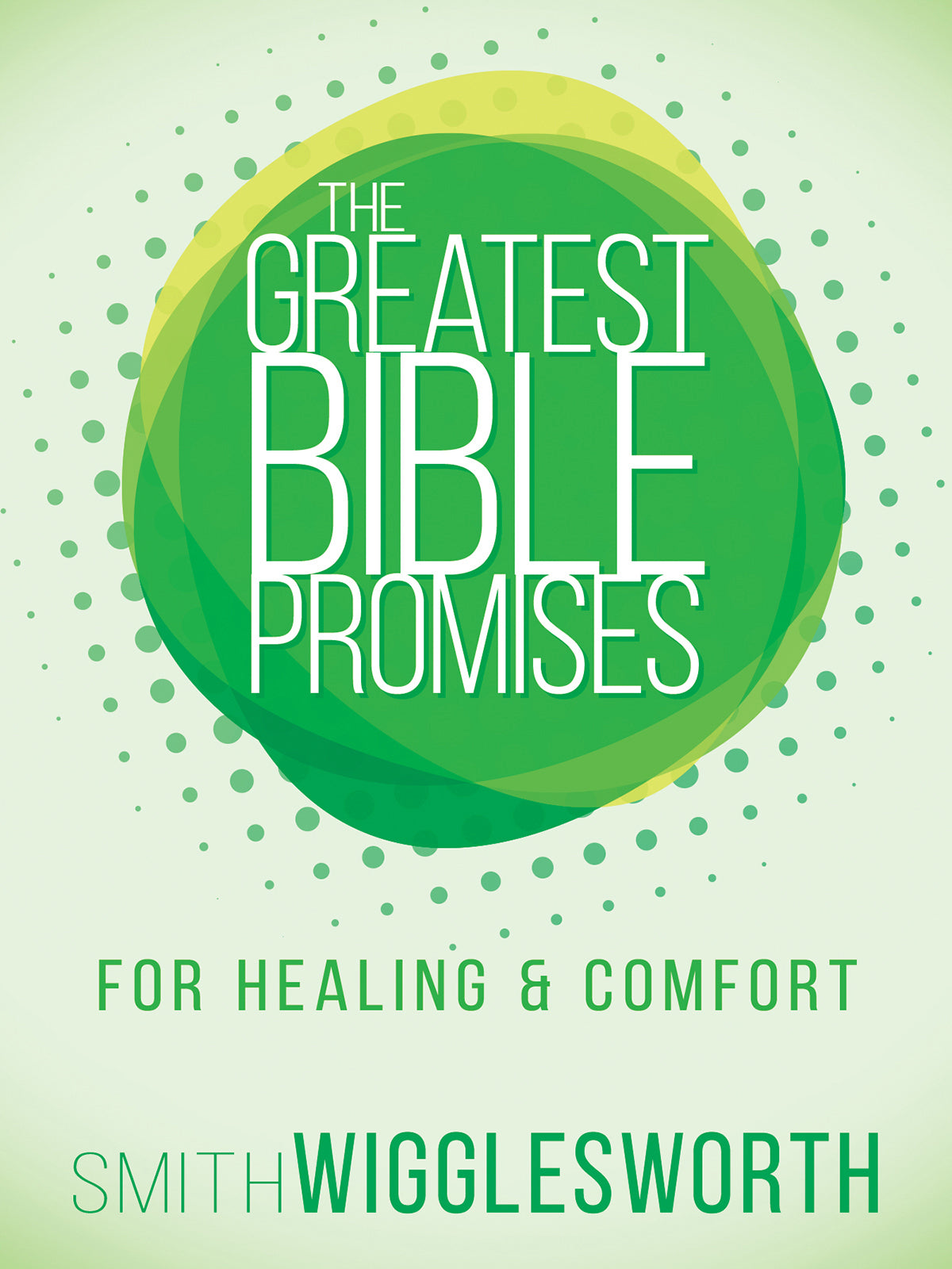 Greatest Bible Promises For Healing And Comfort