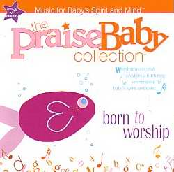 Audio CD-Praise Baby-Born To Worship