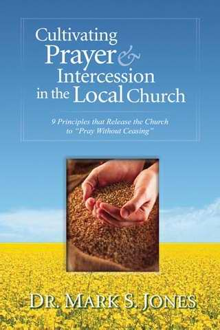 Cultivating Prayer & Intercession-The Local Church