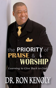 Priority Of Praise & Worship  The