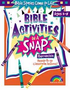 Bible Activities In Snap: Bible Stories Come To Life (Ages 3-8)