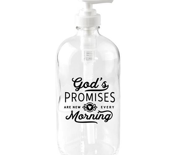 Soap Dispenser-God's Promises Are New Every Morning (18 Oz)