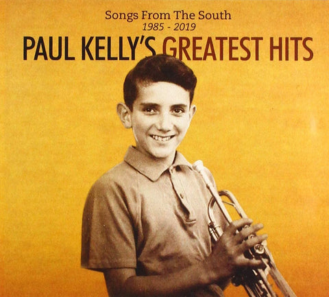 PAUL KELLY Songs From The South: Paul Kelly's Greatest Hits 1985-2019