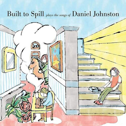 BUILT TO SPILL Built To Spill Plays The Songs Of Daniel Johnston - 852 Entertainment