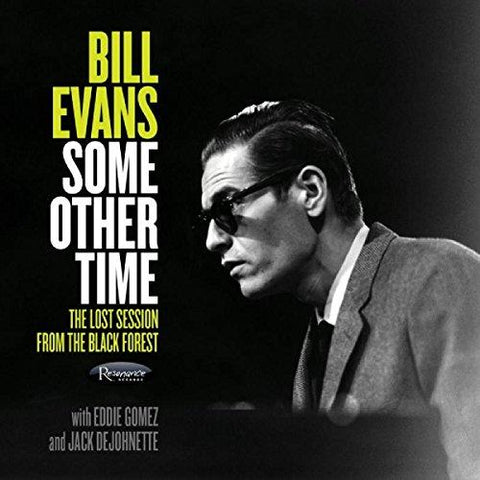 BILL EVANS Some Other Time: The Lost Session From The Black Forest