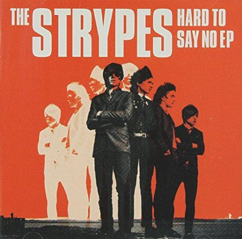 THE STRYPES Hard to Say No EP