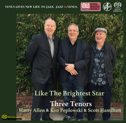 SCOTT HAMILTON, KEN PEPLOWSKI & HARRY ALLEN (THREE TENOR) Like The Brightest Star Hi Fi
