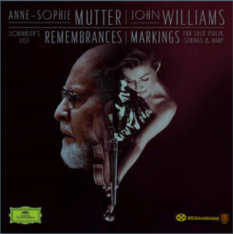 ANNE-SOPHIE MUTTER & JOHN WILLIAMS Remembrances & Markings
