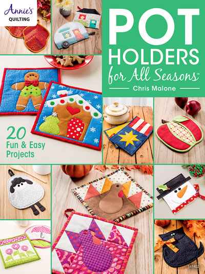 Pot Holders for All Seasons by Chris Malone for Annie's Quilting