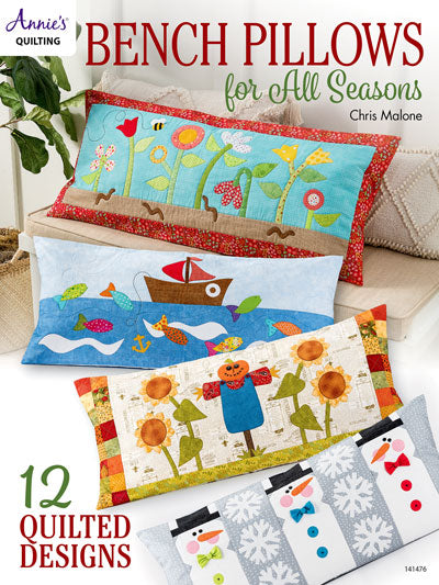 Bench Pillows for All Seasons by Chris Malone for Annie's Quilting