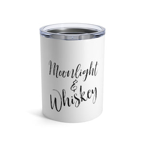 MOONLIGHT & WHISKEY Tumbler 10oz