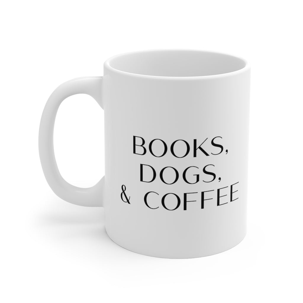 BOOKS, DOGS, & COFFEE Mug 11oz