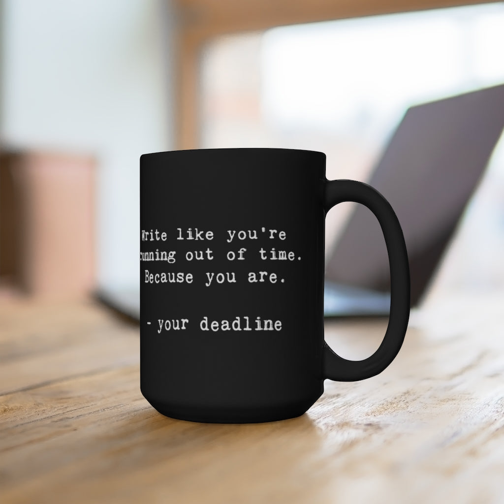 DEADLINE MUG. 15oz