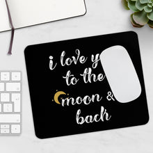 Load image into Gallery viewer, I love you to the moon & back Mousepad