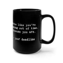 Load image into Gallery viewer, DEADLINE MUG. 15oz