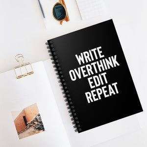 WRITE, OVERTHINK, EDIT, REPEAT Spiral Notebook - Ruled Line