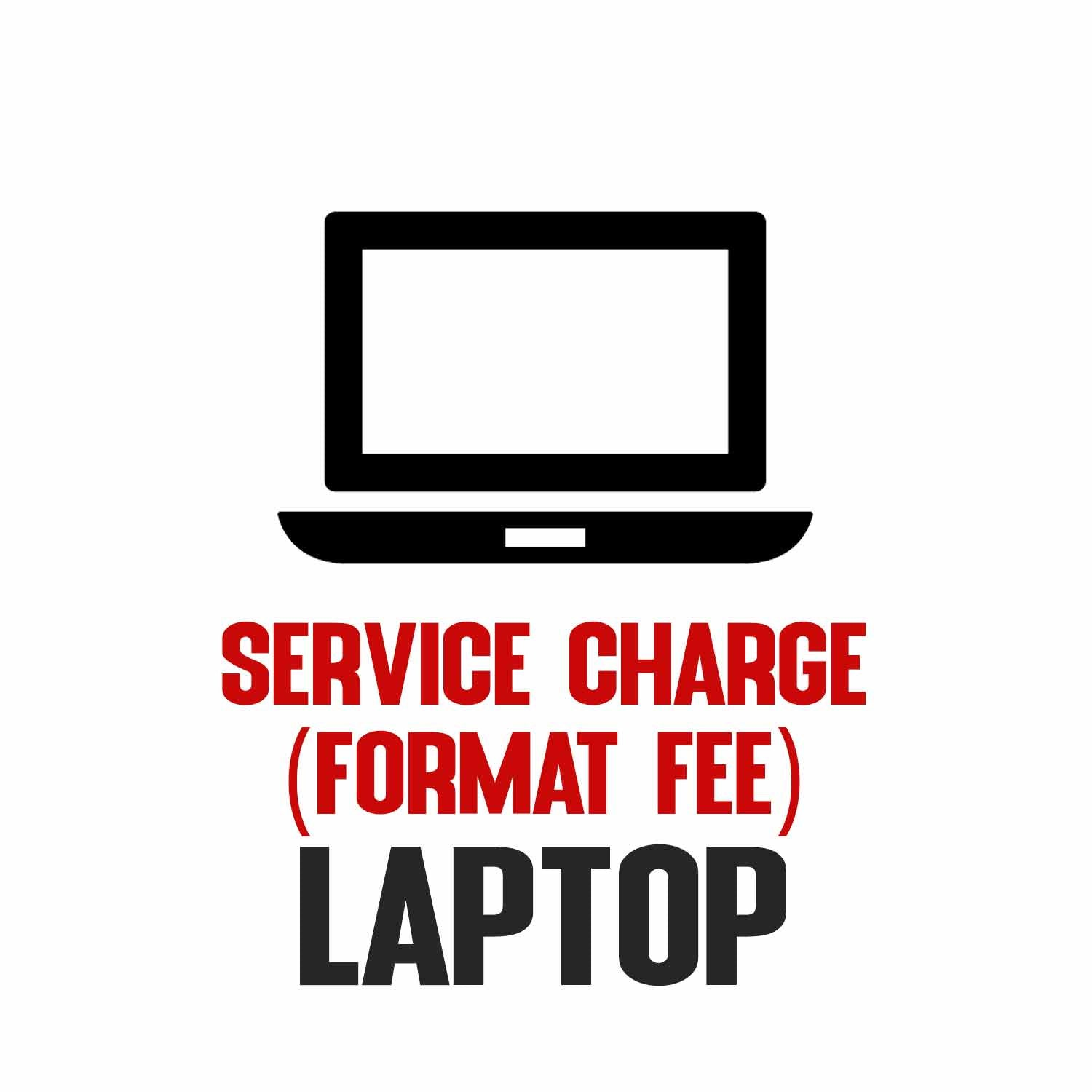 Service Charge (Format fee) Laptop