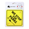 We Stop For Parks! Car Sign