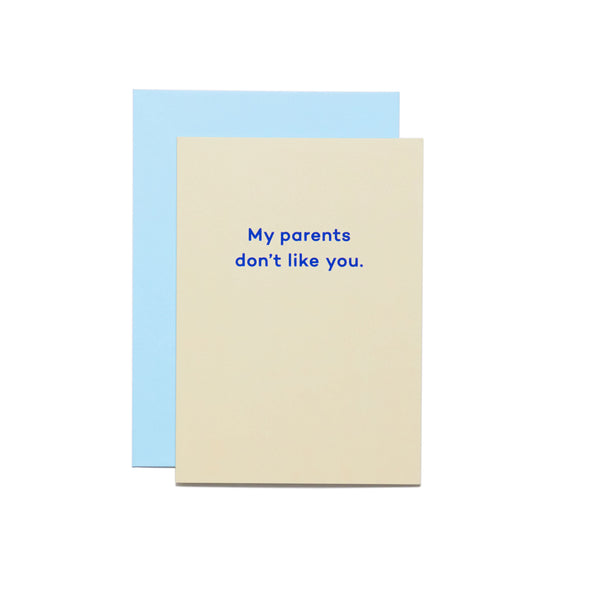 MEAN MAIL Card - My parents don't like you.