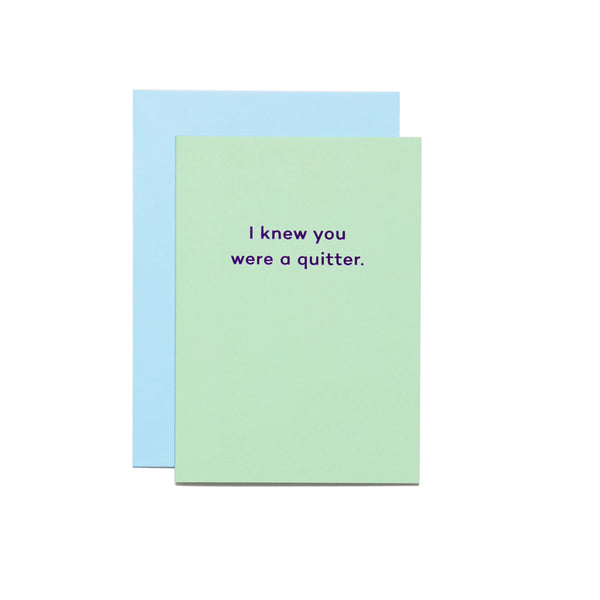 MEAN MAIL Card - I knew you were a quitter