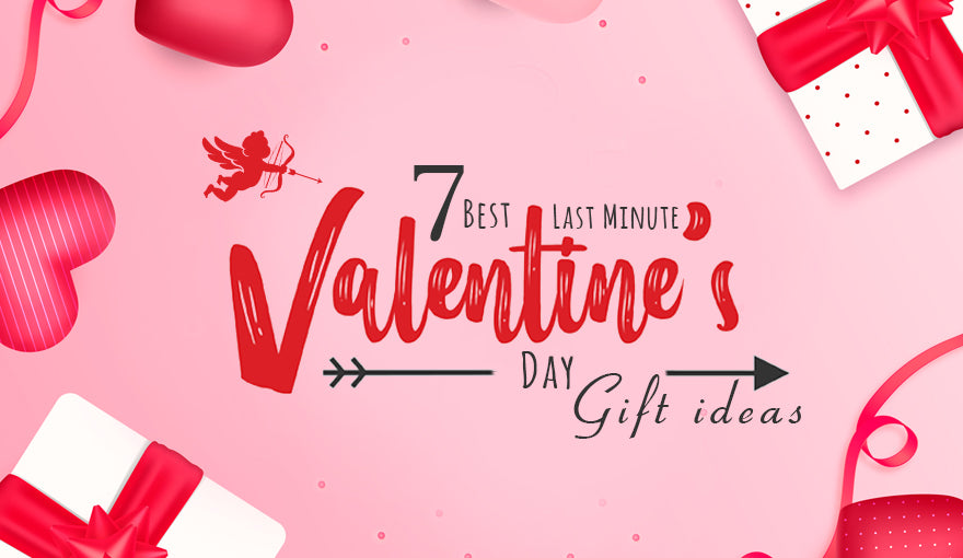 7 Best Last Minute Valentine's Day Gift Ideas