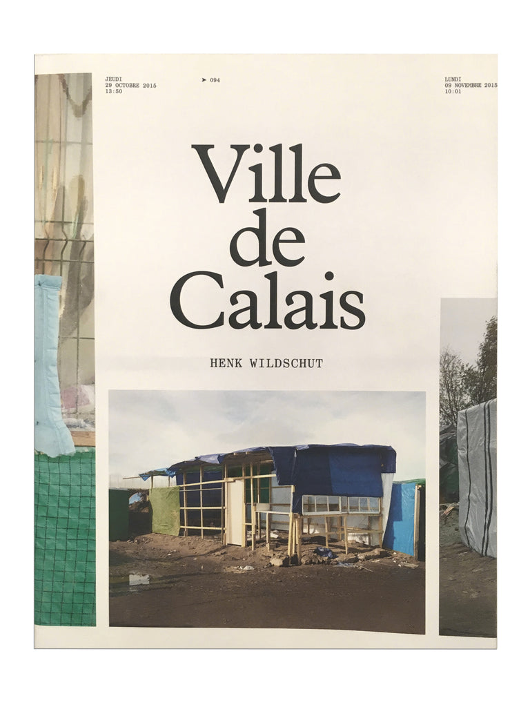 Ville de Calais / Henk Wildschut (English edition)