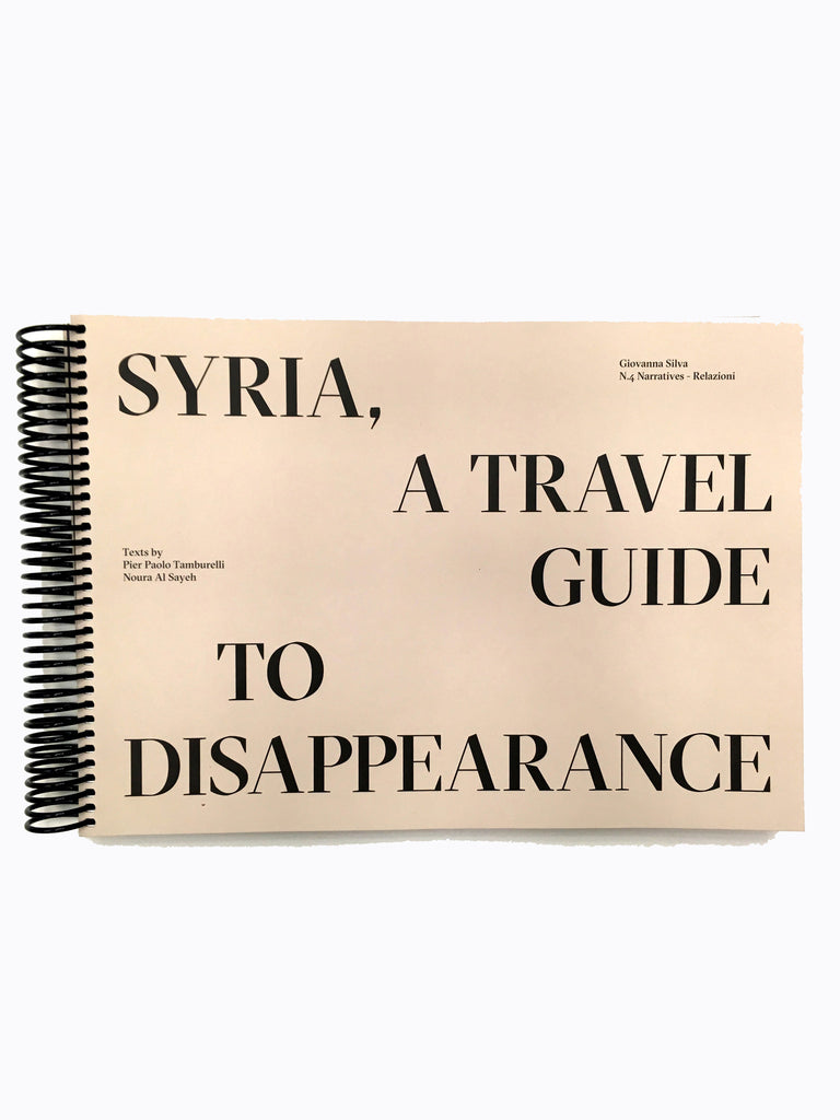 Syria, a travel guide to disappearance / Giovanna Silva