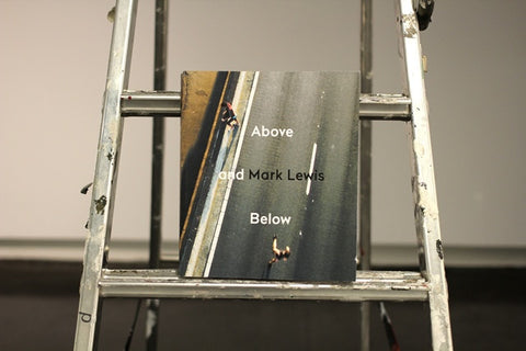 Above and Below / Mark Lewis / special : with print signed & numbered